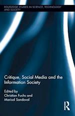 Critique, Social Media and the Information Society (Routledge Studies in Science, Technology and Society)