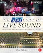 The SOS Guide to Live Sound (Sound on Sound Presents)