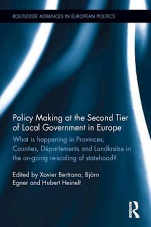 Policy Making at the Second Tier of Local Government in Europe : What is happening in Provinces, Counties, Départements and Landkreise in the on-going