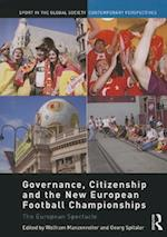 Governance, Citizenship and the New European Football Championships (Sport in the Global Society - Contemporary Perspectives)