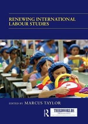 Renewing International Labour Studies