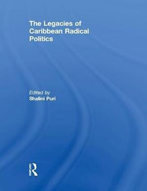The Legacies of Caribbean Radical Politics