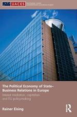 The Political Economy of State-Business Relations in Europe af Rainer Eising
