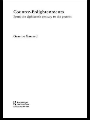 Counter-Enlightenments: From the Eighteenth Century to the Present
