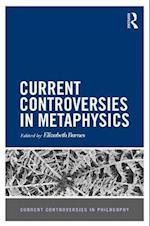 Current Controversies in Metaphysics (Current Controversies in Philosophy)