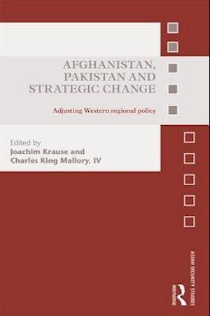 Afghanistan, Pakistan and Strategic Change