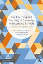 The Learning and Teaching of Geometry in Secondary Schools (Impact Interweaving Mathematics Pedagogy and Content for Teaching)