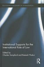 Institutional Supports for the International Rule of Law af Charles Sampford