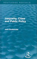 Inequality, Crime and Public Policy (Routledge Revivals)