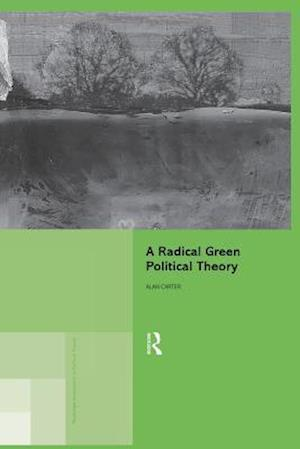 A Radical Green Political Theory
