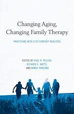 Changing Aging, Changing Family Therapy (Family Therapy and Counseling)