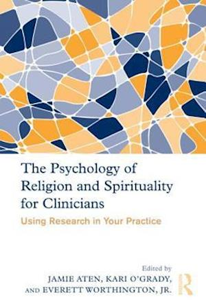 The Psychology of Religion and Spirituality for Clinicians