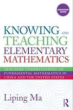 Knowing and Teaching Elementary Mathematics (Studies in Mathematical Thinking and Learning Series)