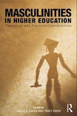 Masculinities in Higher Education