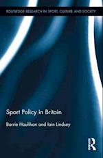 Sport Policy in Britain (Routledge Research in Sport, Culture and Society)