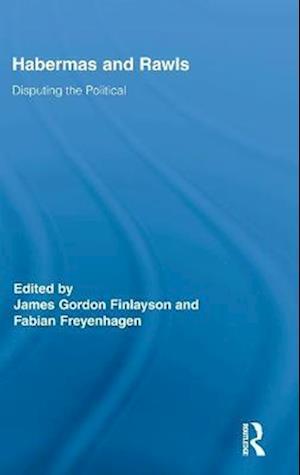 Bog, hardback Habermas and Rawls af Fabian Freyenhagen, James Gordon Finlayson