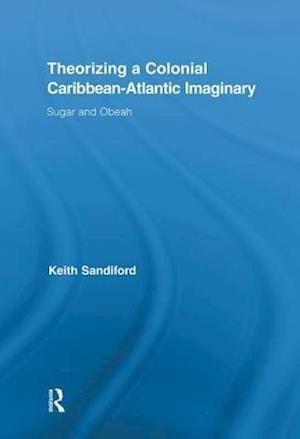 Theorizing a Colonial Caribbean-Atlantic Imaginary