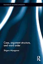 Case, Argument Structure, and Word Order (Routledge Leading Linguists, nr. 17)