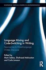 Language Mixing and Code-Switching in Writing (Routledge Critical Studies in Multilingualism, nr. 3)