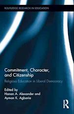 Commitment, Character, and Citizenship (Routledge Research in Education, nr. 73)