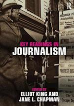 Key Readings in Journalism af Elliot King, Jane Chapman, Jane L Chapman