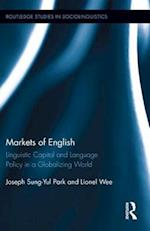 Markets of English : Linguistic Capital and Language Policy in a Globalizing World af Joseph Sung-yul Park, Lionel Wee