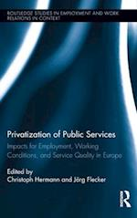Privatization of Public Services (Routledge Studies in Employment and Work Relations in Context)