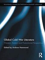 Global Cold War Literature (Routledge Studies in Twentieth-Century Literature, nr. 22)