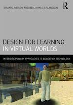 Design for Learning in Virtual Worlds (Interdisciplinary Approaches to Educational Technology)