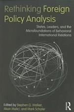Rethinking Foreign Policy Analysis af Akan Malici, Stephen G Walker, Mark Schafer