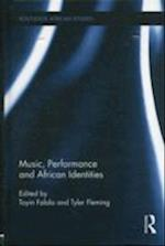 Music, Performance and African Identities (Routledge African Studies, nr. 3)