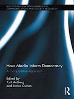How Media Inform Democracy af James Curran, Toril Aalberg