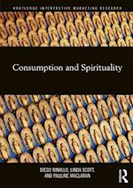 Consumption and Spirituality (Routledge Interpretive Marketing Research)