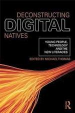 Deconstructing Digital Natives af Michael Thomas