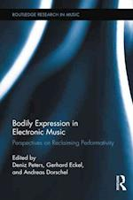 Bodily Expression in Electronic Music (Routledge Research in Music, nr. 2)