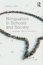 Bilingualism in Schools and Society af Sarah J. Shin