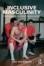 Inclusive Masculinity (Routledge Research in Gender and Society)