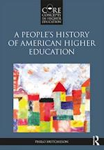 A People's History of American Higher Education (Core Concepts in Higher Education)