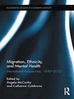 Migration, Ethnicity, and Mental Health (Routledge Studies in Cultural History)