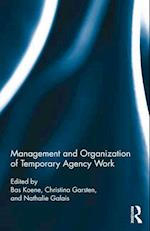 Management and Organization of Temporary Agency Work (Routledge Studies in Management, Organizations and Society)