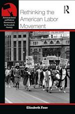 Rethinking the American Labor Movement (American Social and Political Movements of the 20th Century)