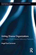 Uniting Diverse Organizations (Routledge Studies In Business Organizations And Networks, nr. 47)