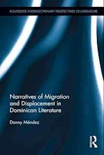 Narratives of Migration and Displacement in Dominican Literature (Routledge Interdisciplinary Perspectives on Literature, nr. 6)