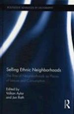 Selling Ethnic Neighborhoods (Routledge Advances in Geography, nr. 5)
