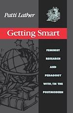Getting Smart: Feminist Research and Pedagogy Within/In the Postmodern af Lather Patti, Patricia Ann Lather, Patti Lather
