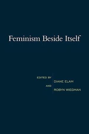 Feminism Beside Itself