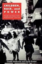 Children, Race, and Power: Kenneth and Mamie Clark's Northside Center