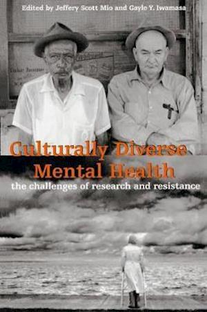 Culturally Diverse Mental Health : The Challenges of Research and Resistance