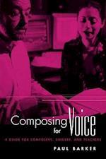 Composing for Voice (Routledge Voice Studies)