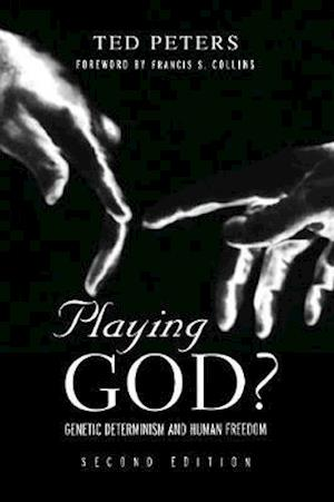 Playing God? : Genetic Determinism and Human Freedon
